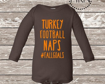 Turkey Football Naps Bodysuit, Fall Goals, Infant Thanksgiving Shirt, Baby Shirt, Funny Bodysuit, Funny Thanksgiving Bodysuit