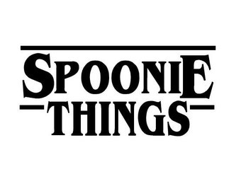 "Spoonie Things 4"" x 2"" vinyl sticker decal - Stranger Things sticker decal - Chronic Illness - Spoonie - Spoon Theory - Netflix - Spoons"