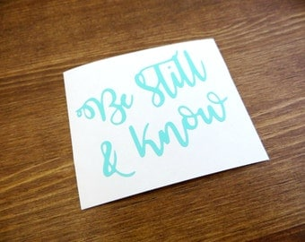 Be Still and Know Vinyl Decal (Psalm 46:10) // Choose Your Color and Size