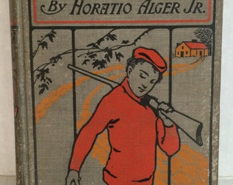 Vintage 1900 Horatio Alger Jr. Book, A Cousin's Conspiracy, Illustrated Fabric Cover