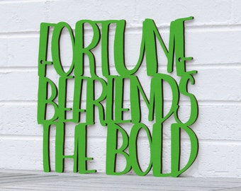 Fortune Befriends the Bold sign quote (Emily Dickinson)