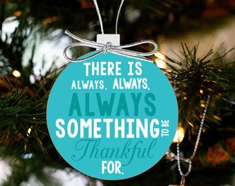 Christmas ornament thankful inspirational - there is always something to be thankful for ATCO