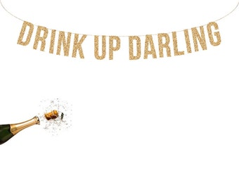 DRINK UP DARLING Glitter Banner. Wedding Banner Adult Birthday Banner. Wedding Shower Banner. Dessert Table Banner, Bar Cart, Bar Cart Decor