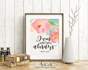 "Printable artwork instant digital download Bible verse Scripture ""I am with you always"" Matthew 28:20. Art print for home decor by ArtCult"