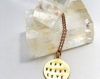 EAT DRANK LOVE eat pray love engraved necklace