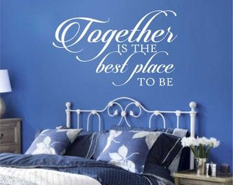 Together Is Best Place Quote, Vinyl Wall Lettering, Vinyl Wall Decals, Vinyl Decals, Vinyl Letters, Wall Quotes, Love Quote, Family Decal