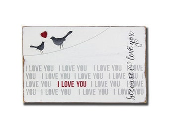 i love you because I love you hand painted sign