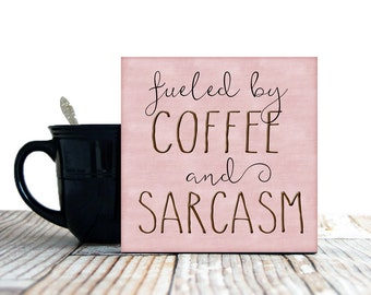 Fueled By Coffee and Sarcasm Funny Sign, Coffee Lover Sign, Funny Coffee Sign