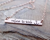 Hand Stamped Bar Necklace. Small Rose Gold Bar with Refuse to sink. Minimalist, Engraved, Inspirational Jewelry.