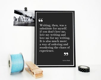 Sylvia Plath Writing Quote Print, Love Writing, Typography Poster, Writer Gift, Literary Print, Gift for Poet, Bookworm Gift, Library Decor