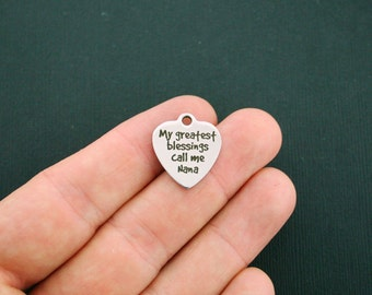 My greatest blessings call me Nana Stainless Steel Charm - Exclusive Line - Quantity Options - BFS1347