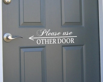 Please Use Other Door -front Door Vinyl porch decal  Lettering wall decals words quotes outside  Home decor arrow welcome itswritteninvinyl