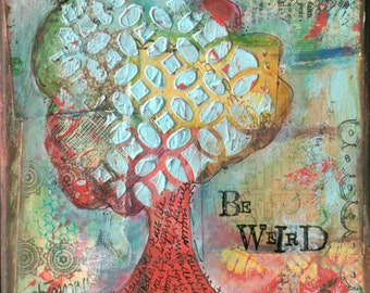 Acrylic Art Canvas Mixed Media Print Be Weird 8x10