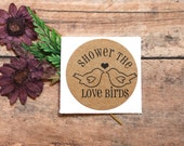 Wedding Toss Favor Label, Bird Seed Sticker, Shower the Love Birds