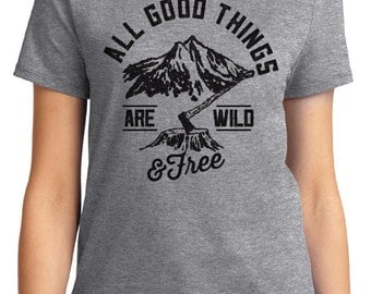 All Good Things Are Wild Free Camping Unisex & Women's T-shirt Short Sleeve 100% Cotton S-2XL Great Gift (T-CA-39)