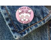 Talk To The Paws Enamel Pin
