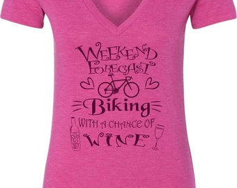 Women's Bicycle T-Shirt-WEEKEND Forecast-CHANCE of WINE-Ladies Road Bike t-shirt,pink v-neck, cycling T-shirt-Bike Gift ,mother's day gift