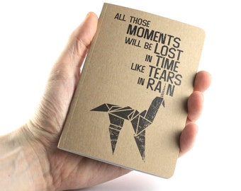 """Blade Runner inspired Small Notebook """"All Those Moments Will Be Lost In Time Like Tears In Rain"""""""