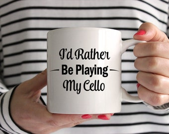I'd Rather Be Playing My Cello! Mug