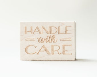 Stamp Handle with Care Wooden Rubber Hand Lettered