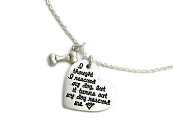 Rescue Mom / I Thought I Rescued My Dog But It Turns Out My Dog Rescued Me / Dog Mom / Personalized Jewelry / Engraved Jewelry