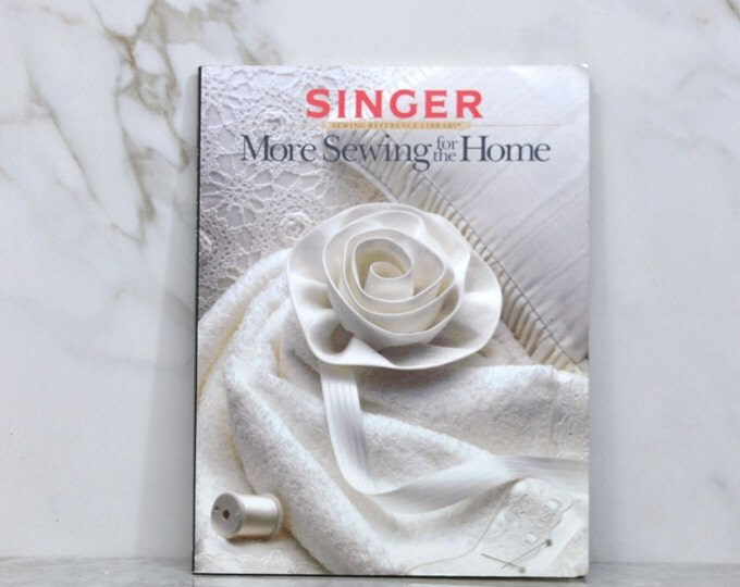 Vintage Singer Sewing, Reference Library, Sewing Projects, 1987, for the Home, Illustrated Paperback, Sewing, Patterns, Fabrics, Treatments