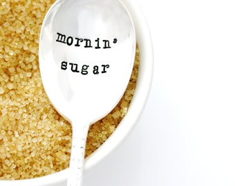 Sugar Spoon, Mornin' Sugar. Hand stamped vintage sugar spoon. Southern Kitchen Decor Gift.