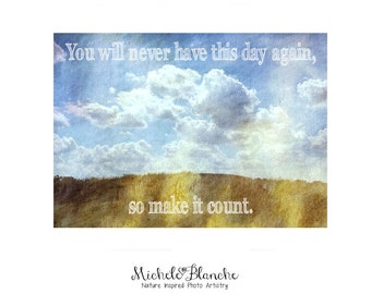 Photo Typography, Inspirational Clouds, Blue Sky Make the Day Count Quote, Fluffy Clouds and Thought to Ponder