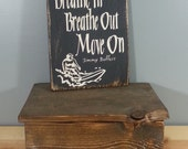 Jimmy Buffett quote, with surfer.  Breathe In, Breathe Out, Move On - Rustic wooden hand painted sign.