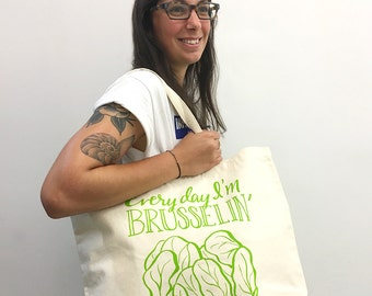 Every Day I'm Brusselin' Tote Bag
