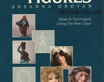 Doll Making - Fantastic Figures - Ideas & Techniques Using The New Clays - Susanna Oroyan - Sculpting