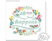 S--t Happens. Modern Floral Cross Stitch Pattern. MATURE. Digital Download PDF.