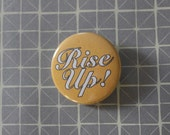 Rise Up! - Hamilton Pinback Button