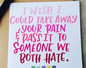 I Wish I Can Take Away Your Pain