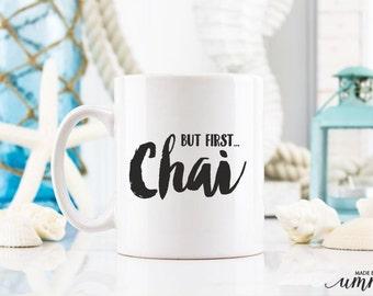 But first chai, chai, Coffee Mug