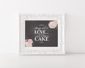 """INSTANT DOWNLOAD - All You Need is Love and Cake Printable Sign 5x7"""" or 8x10"""" DIY Wedding... Peony Flower Chalkboard Design"""