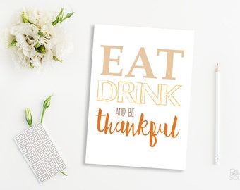 Eat drink and be thankful Printable greeting card Thanksgiving card Typographic card Fall card Blank 5x7 card Blank greeting card A7 card