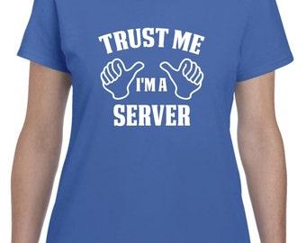 Server Gift-Trust Me I'm A Server Shirt