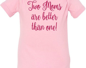 Two Moms are better than one! Onesie Bodysuit Creeper *Free Shipping*