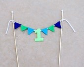 1st Birthday Cake Bunting - Felt Mini Pennant Cake Bunting - First Birthday Cake Topper - Customize
