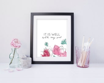 It is well with my soul - Printable - 8x10 - Scripture Artwork