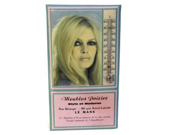 Brigitte Bardot Photo Advertising Thermometer. Vintage French Centigrade Thermometer. Vintage Pin Up.