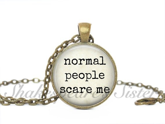 Normal People Scare Me Quote Necklace By ShakespearesSisters