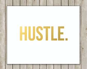 8x10 Hustle Metallic Gold Printable, Typography Printable Art, Art Poster, Inspirational Wall Art, Home Decor, Instant Digital Download