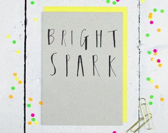 Bright Spark Greetings Card