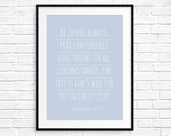 Bible Verse Art - 1 Thessalonians 5:16-18 - Wall Art 5x7, 8x10