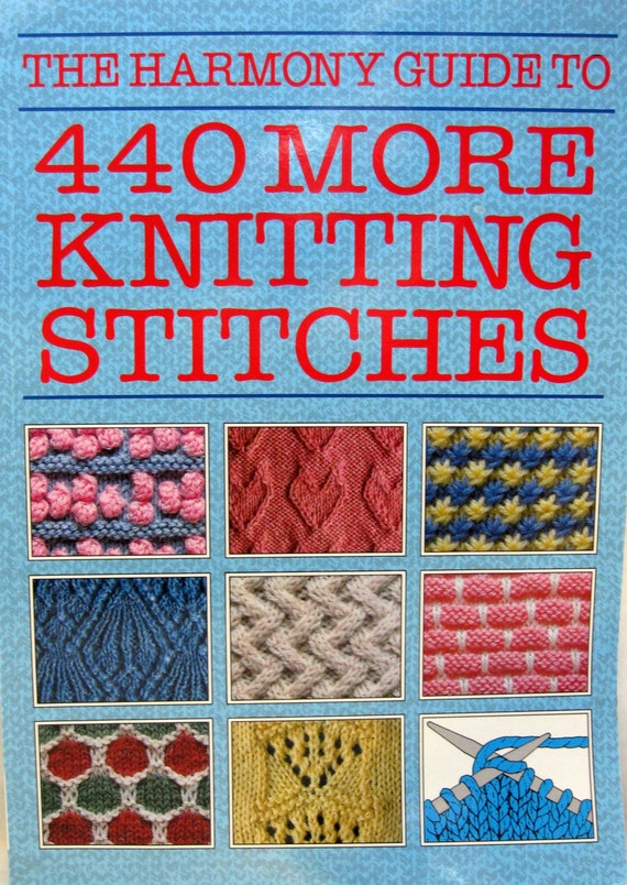 Guide To Knitting Stitches : The Harmony Guide To 440 More Knitting Stitches Volume One