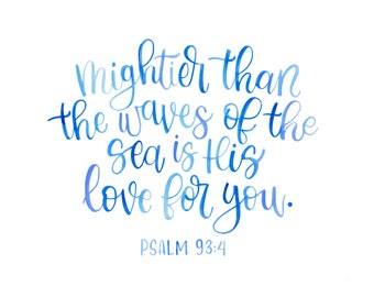Psalm 93 4, Mightier than the waves of the sea, Watercolor Digital Print/Download,