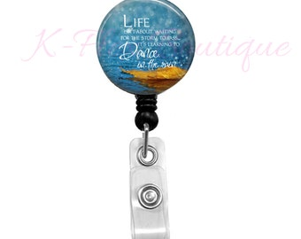 Life Isn't About Waiting For The Storm To Pass - Badge Reel