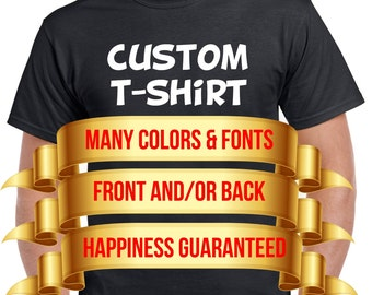 Personalized T-Shirt - Add your own text - Custom T-shirt - Customized T-Shirts - Funny T-Shirt